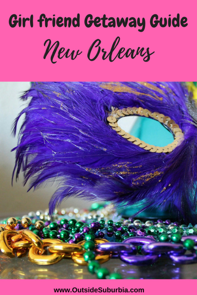 Girls Getaway Guide to New Orleans #OutsideSuburbia #GirlsWeekendNewOrleans #NewOrleansThingstodo