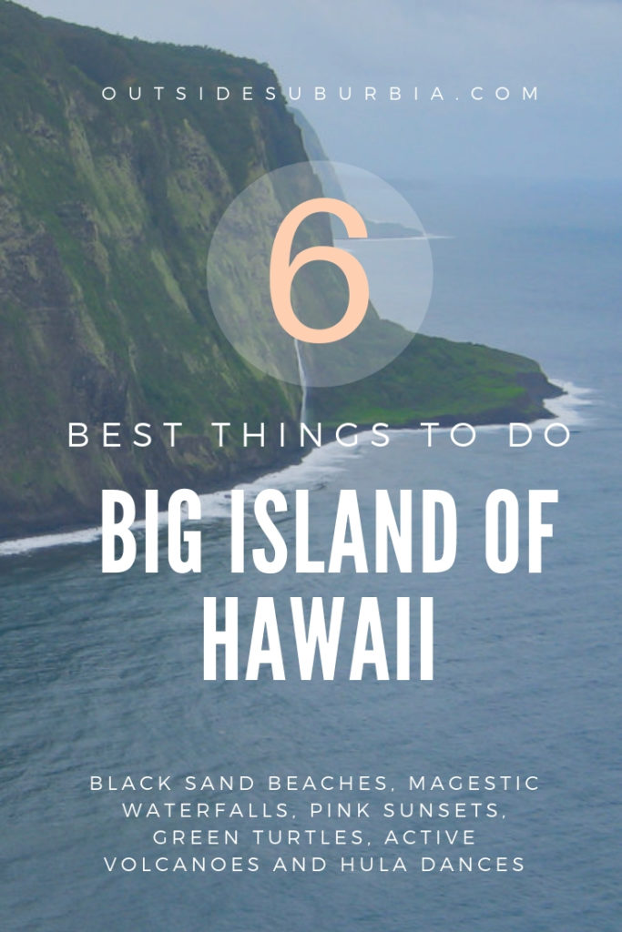 With black sand beaches, pink sunsets, green turtles and active volcanoes - see this article for the best things to do in the Big Island of Hawaii. #OutsideSuburbia #HawaiiVacation #HawaiiThingsTodo #HawaiiTravelTips #ThingstodoInBigIslandOfHawaii