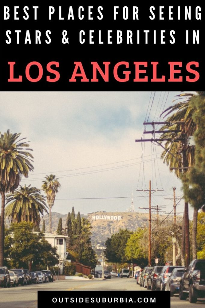 Best places for spotting stars & celebrities in Los Angeles | Outside Suburbia