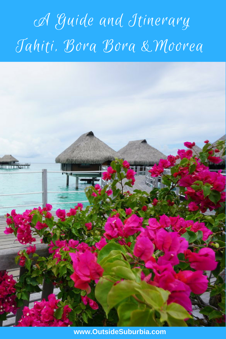 Planning a family beach vacation? Bora Bora is perfect for a family moon not just a honeymoon. See why! #FrenchPolynesia #BoraBora #Familytravel #OutsideSuburbia