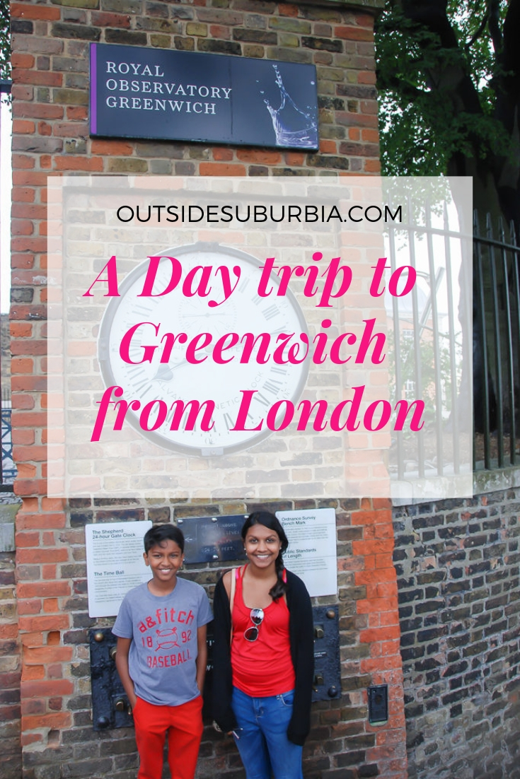 ou can stand on the on the Meridian line at the home of the Greenwich Mean Time (GMT) and journey through space in one of their thrilling planetarium shows. It is a quick 30 minute ferry ride from Central London to Greenwich. #DaytripsFromLondon #LondonWithKids #LondonThingsTodo #OutsideSuburbia