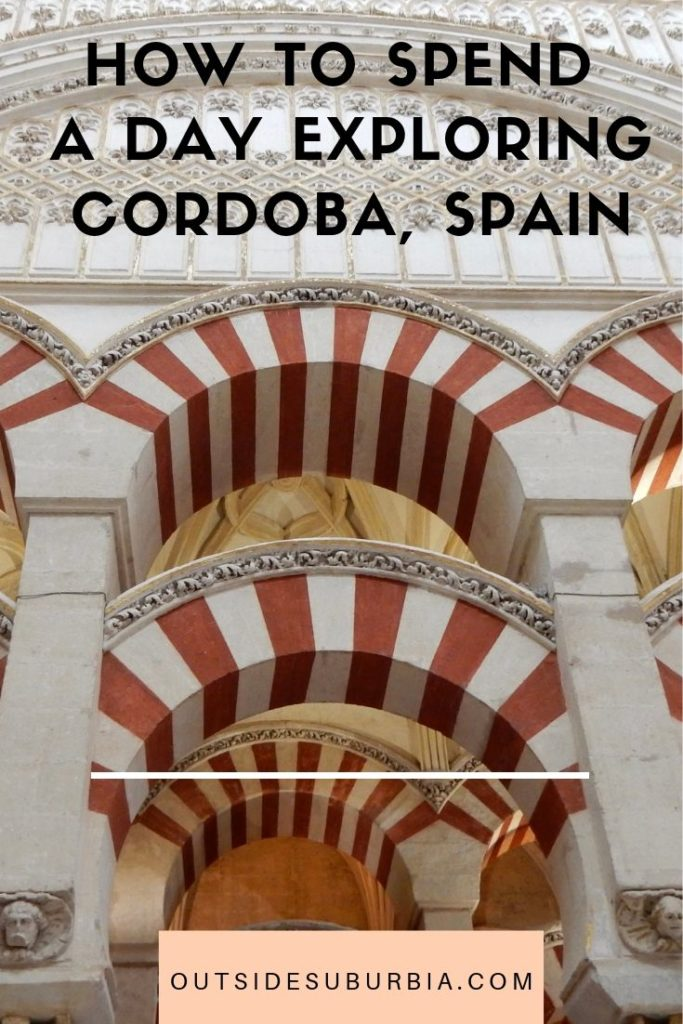 Best things to do in Cordoba, Spain : A Day trip to see the Candy Cane Arches | Outside Suburbia