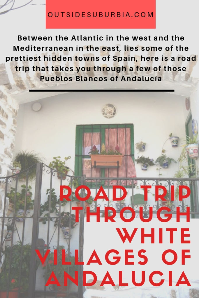 Between the Atlantic in the west and the Mediterranean in the east, lies some of the prettiest hidden towns of Spain, here is a road trip that takes you through a few of those Pueblos Blancos of Andalucía #OutsideSuburbia #SpainRoadTrip #Andalusia #AndaluciaItinerary #WhiteVillagesOFSpain #SpainBucketlist