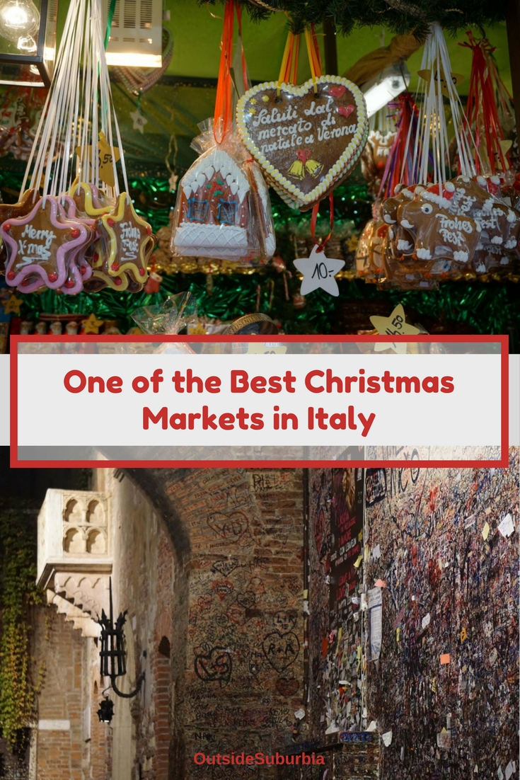 Italian Christmas Markets are one to remember, especially one in Verona, the city of Love! #VeronaItaly #ChristmasMartketInItaly #ChristmasMarketInEurope #OutsideSuburbia