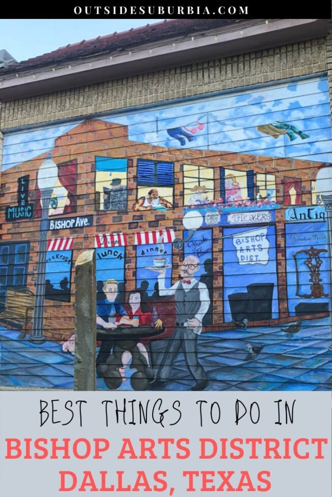 Best things to do in Bishop Arts: Most Independent District in Dallas | Outside Suburbia