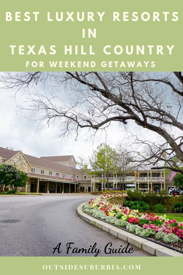 5 Best Luxury Resorts in the Texas Hill Country for a Family Weekend Trip