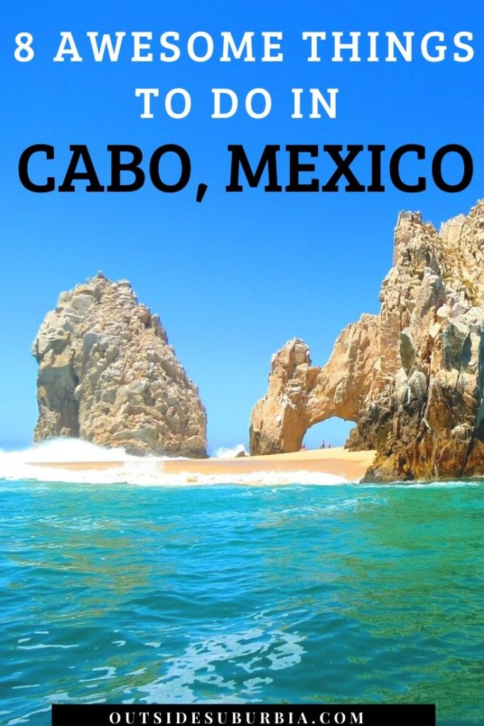 Best things to do in Cabo, Mexico | Outside Suburbia