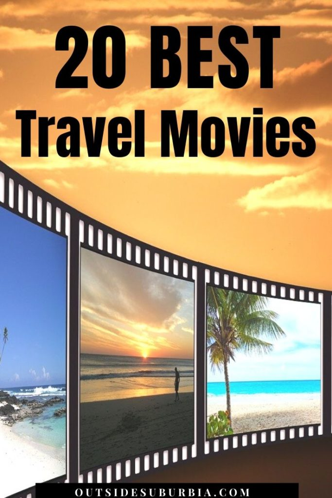 20 Best Travel Movies to inspire your next Adventure | Outside Suburbia