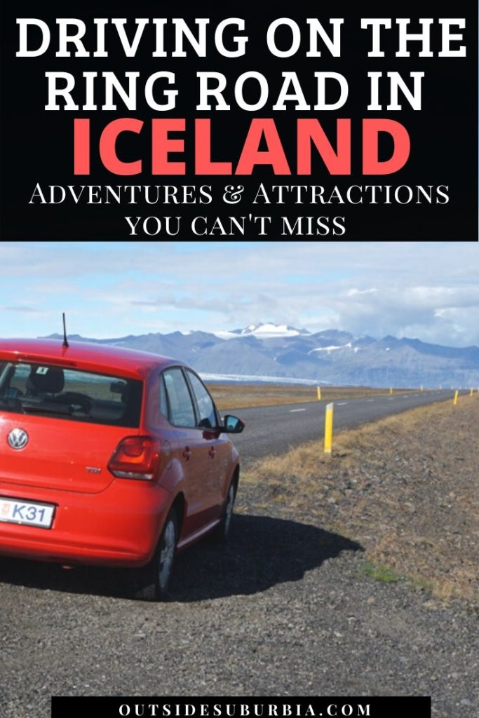 10 Easy Adventures & Attractions you can't miss while driving on the Ring Road in Iceland | Outside Suburbia
