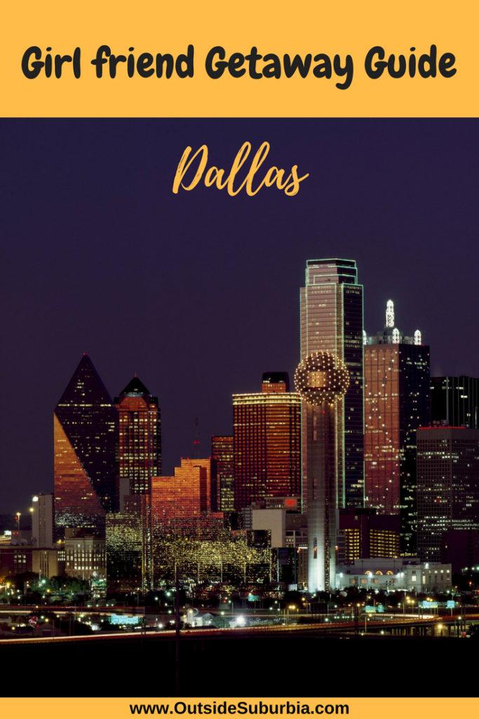 Best things to do & Dallas Girls Weekend Ideas | Outside Suburbia #GirlsWeekendIdeas