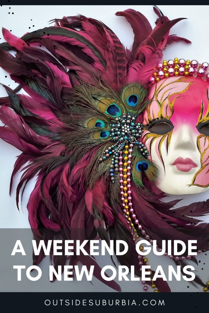 Best things to do in New Orleans on a weekend trip | Outside Suburbia