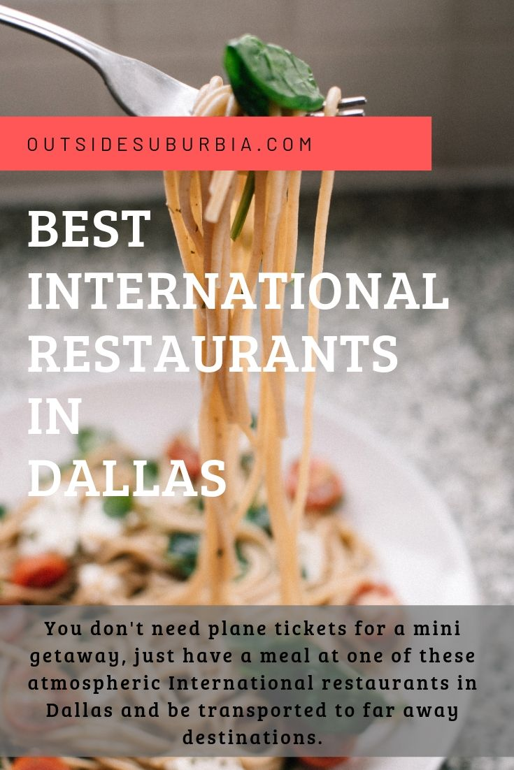 You don't need plane tickets for a mini getaway, just have a meal at one of these atmospheric International restaurants in Dallas and be transported to far away destinations