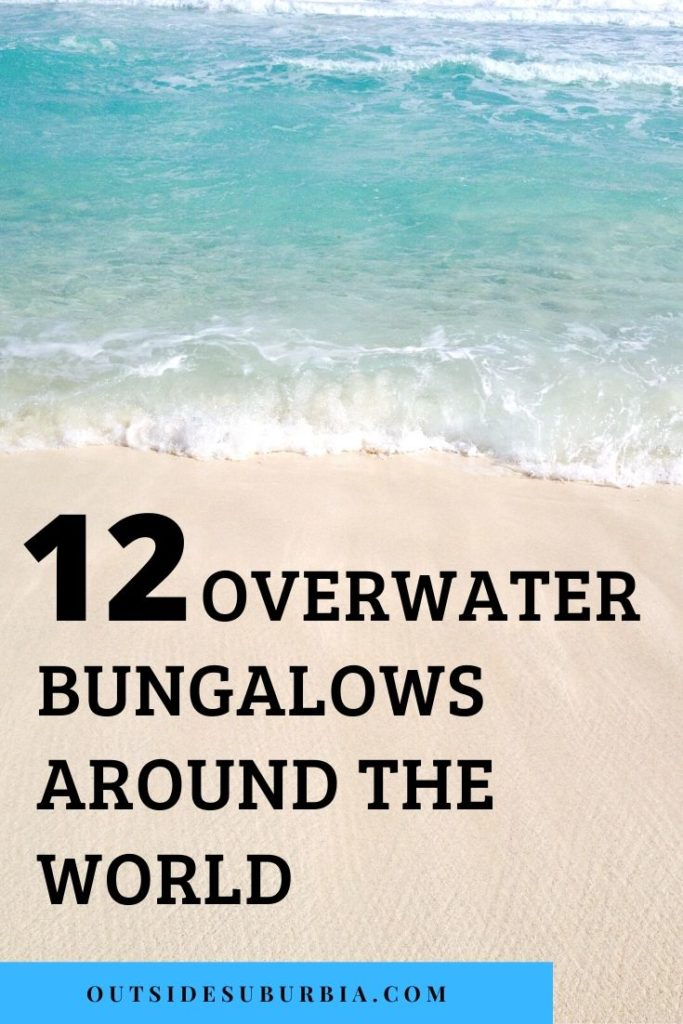 Bucketlist worthy Overwater Bungalows around the World   Outside Suburbia