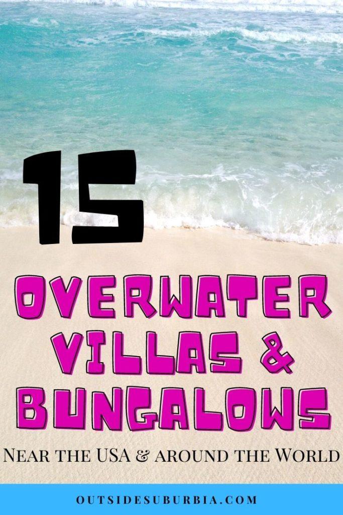 Bucketlist worthy Overwater Bungalows near the USA & around the World   Outside Suburbia