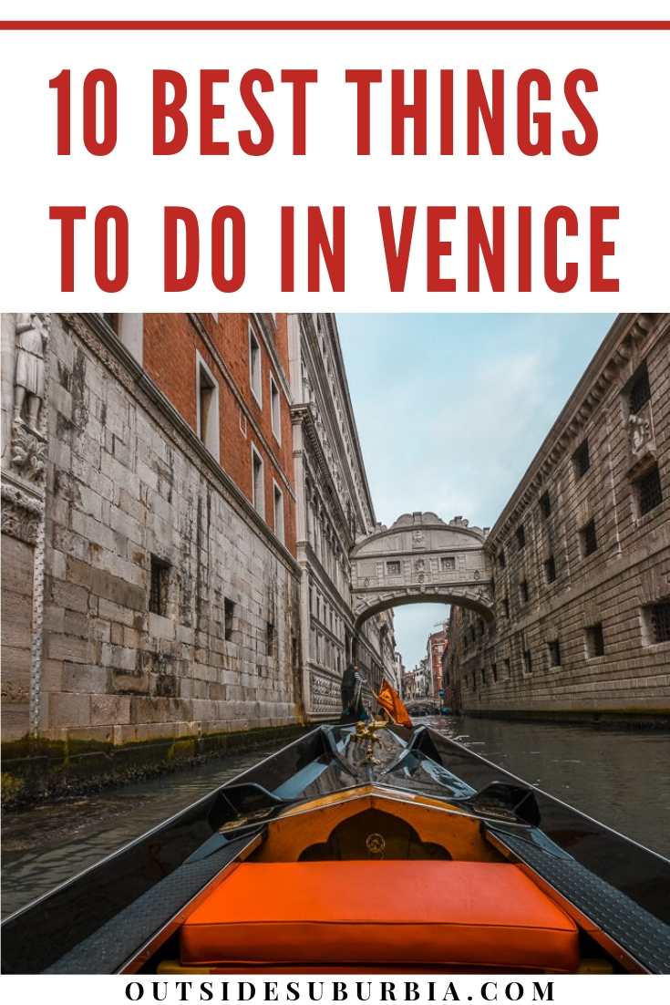 Don't worry about what to do in Venice, just plan on getting lost, making memories, drinking some prosecco and eating a lot of gelato because that's how this Italian town will make its way into your heart. Here is our round up of best things to do in Venice and a 3 day Venice Itinerary #Venice #VeniceThingstodo #OutsideSuburbia #VeniceWithKids #VeniceItaly