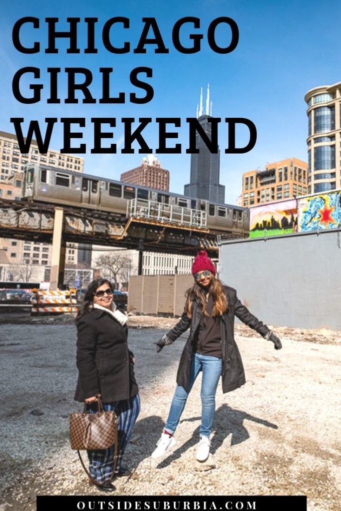 Best things to do & Chicago Girls Weekend Ideas | Outside Suburbia