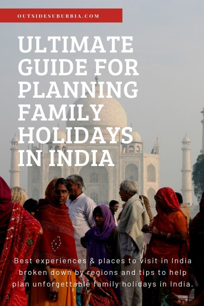 Recommendation of places to visit in India broken down by regions and tips to help plan unforgettable family holidays in India - An Ultimate Guide for planning family holidays in India! #OutsideSuburbia #IndiaTravelPlanning #IndiaHoliday #IndiaTrip #WhereToGoInIndia #IncredibleIndia