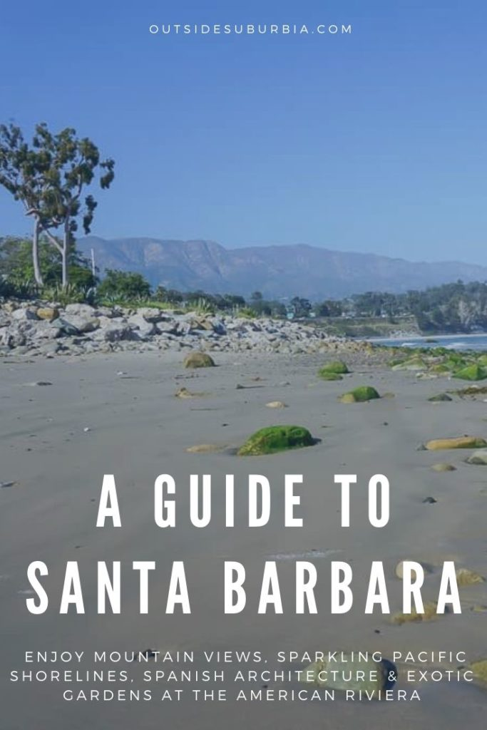 Weekend Getaway Guide to the American Riviera : Santa Barbara, California | Outside Suburbia