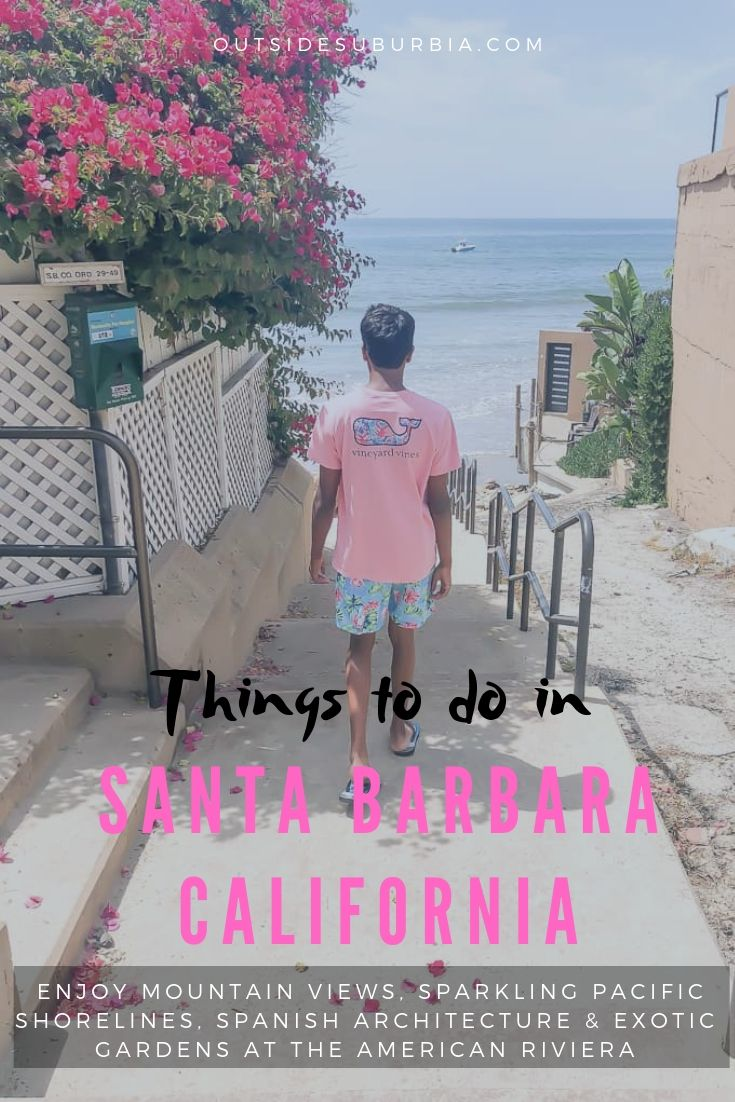 See why Santa Barbara, California is called the American Riviera and some ideas for a family weekend getaway in a land where mountains meet the ocean.