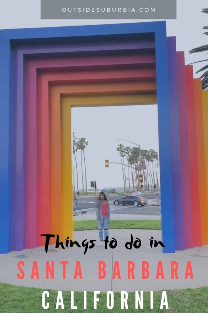 Weekend Guide & Best things to do in Santa Barbara, California | Outside Suburbia