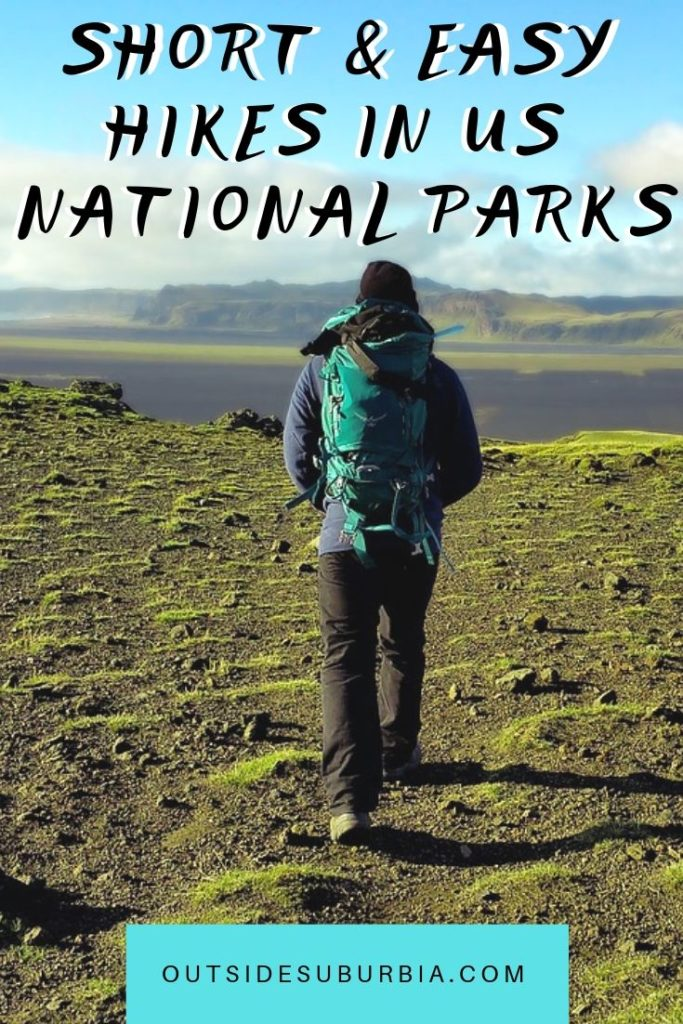 25 Best US National Parks for families (Short and Easy hikes) | Outside Suburbia