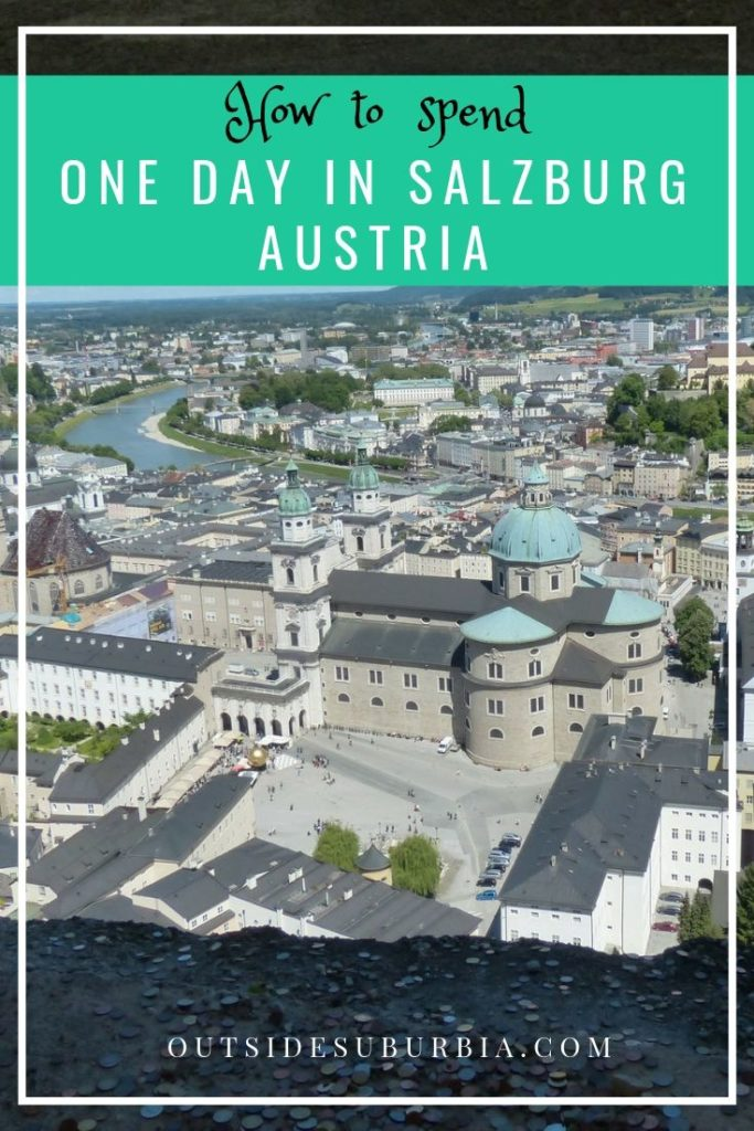 How to Spend one day in Salzburg, Austria | Outside Suburbia