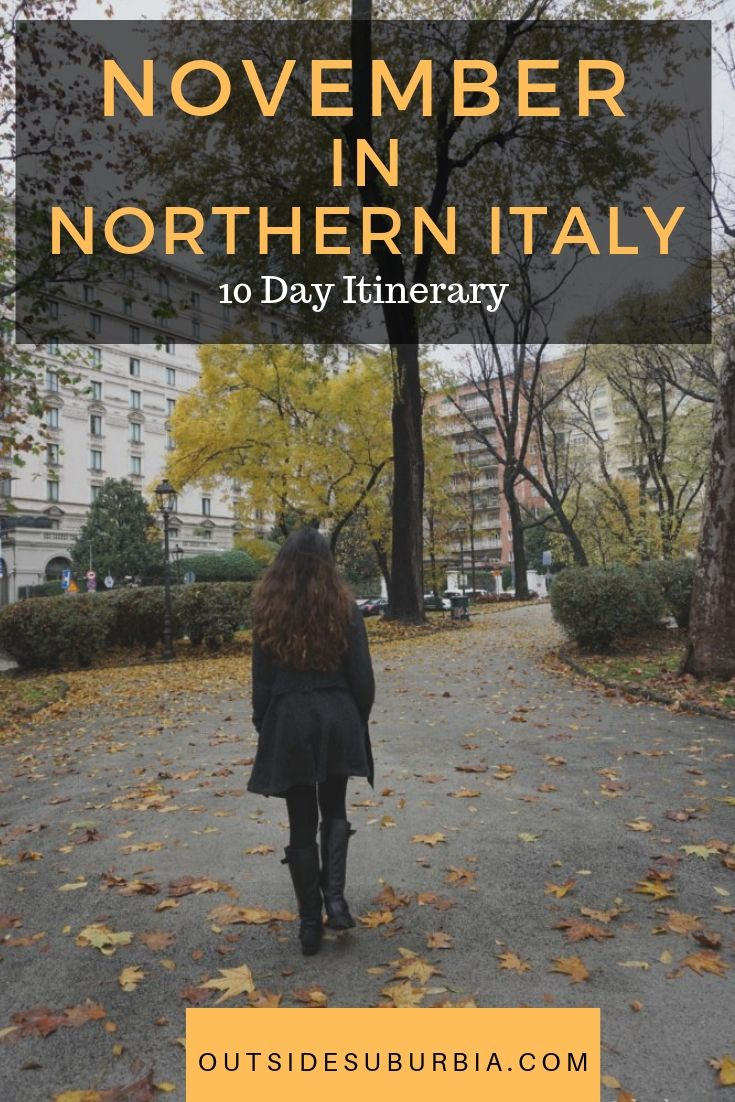 November in Northern Italy, a 10 day Itinerary | Outside Suburbia