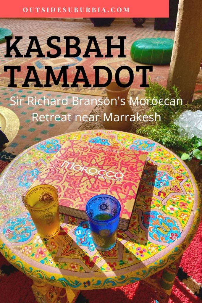 Kasbah Tamadot: A magical retreat in the base of the Atlas Mountains | Outside Suburbia