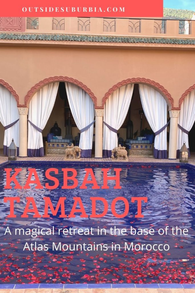 Kasbah Tamadot: A magical retreat near Marrakech | Outside Suburbia
