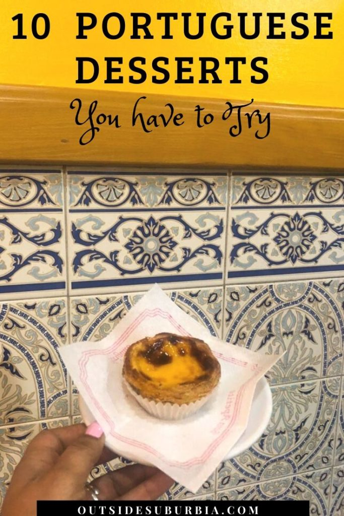 10 Portuguese Desserts you must try during your trip tp Portugal | Outside Suburbia