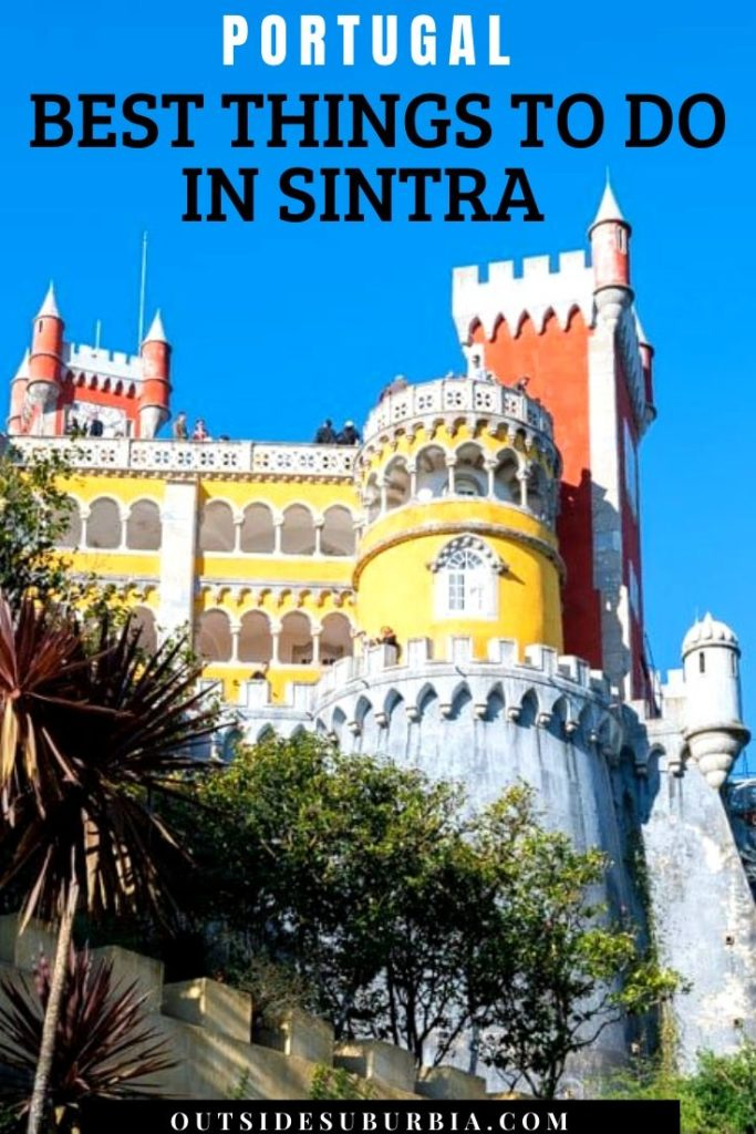 Best things to do in Sintra & Itinerary to visit the Portuguese Riviera | Outside Suburbia