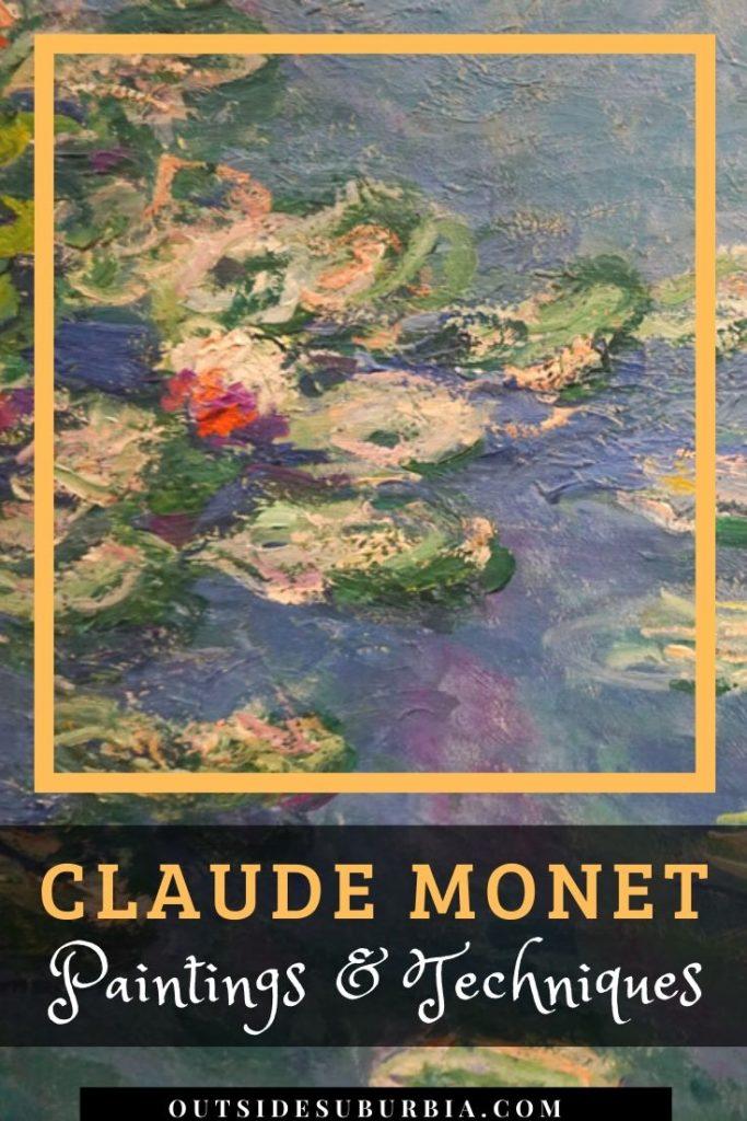 Claude Monet Paintings & Techniques | Outside Suburbia