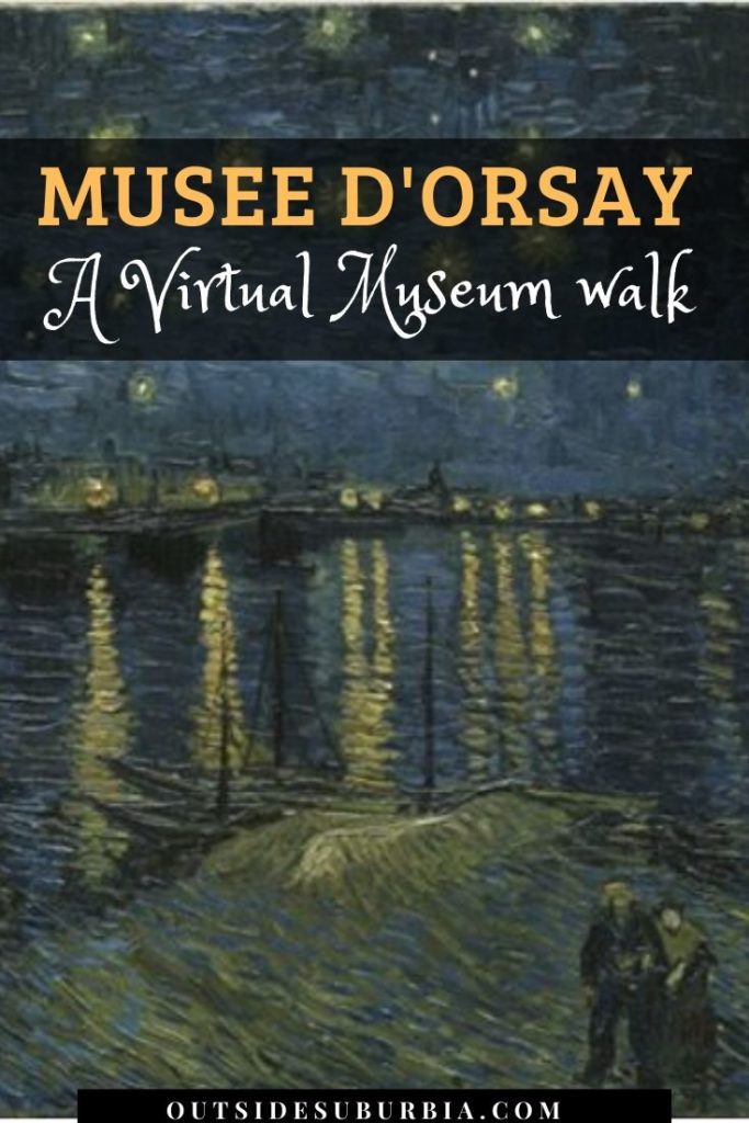 A virtual walk at Musée d'Orsay, Paris | Outside Suburbia
