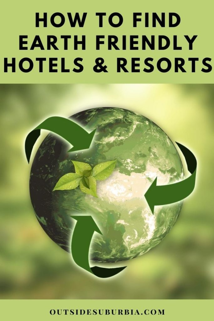 How to find Eco-friendly Sustainable Hotels & Resorts. Tips to consider when looking for eco-friendly lodges, resorts, and sustainable hotels. | Outside Suburbia