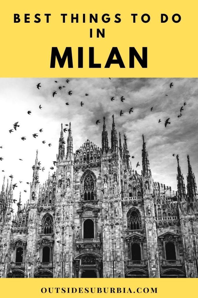 Best things to do in Milan and a 3 day Itinerary | Outside Suburbia