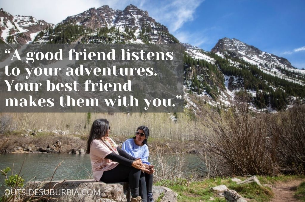 """Quotes About Travel with Friends: """"A good friend listens to your adventures. Your best friend makes them with you."""""""