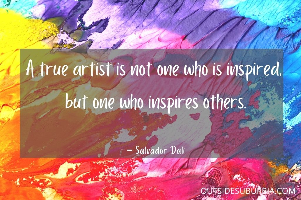 A true artist is not one who is inspired, but one who inspires others. ― Salvador Dali