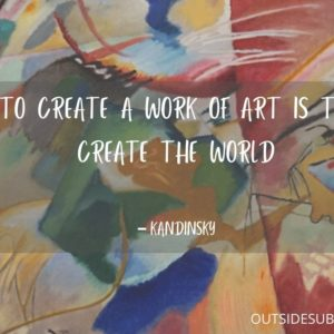 Inspiring Quotes about Art by Artists | Outside Suburbia