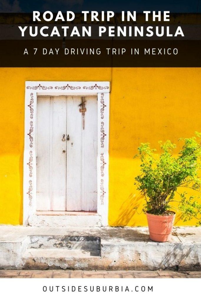 A Yucatan Mexico Road Trip Itineray